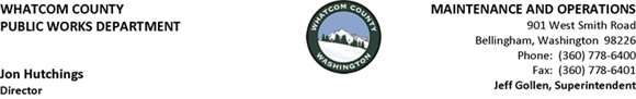 Whatcom County - Public Works - Maintenace and Operations - 901 West Smith Road, Bellingham, WA 98226 - 360-778-6400